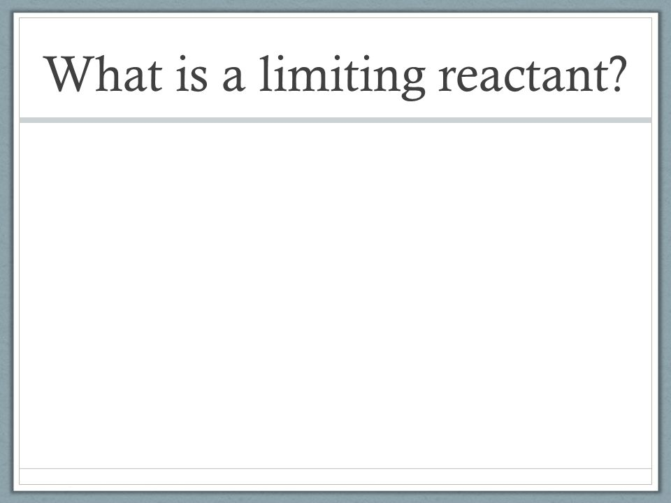 What is a limiting reactant