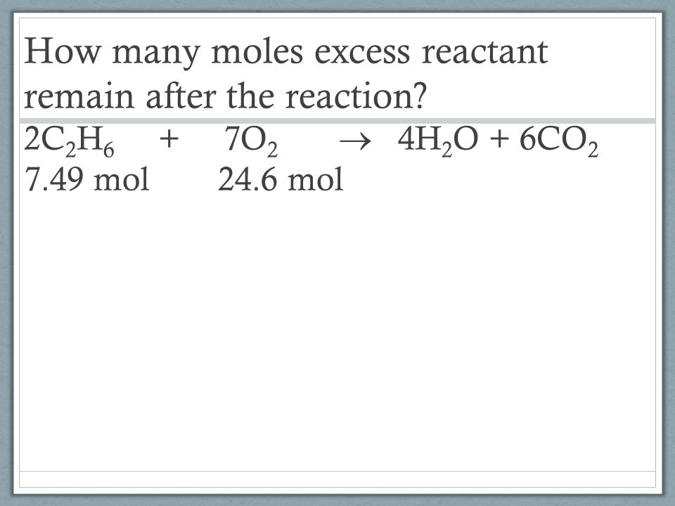How many moles excess reactant remain after the reaction