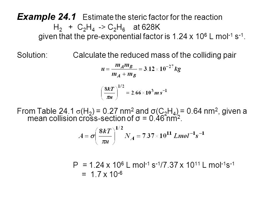 Example 24.1 Estimate the steric factor for the reaction