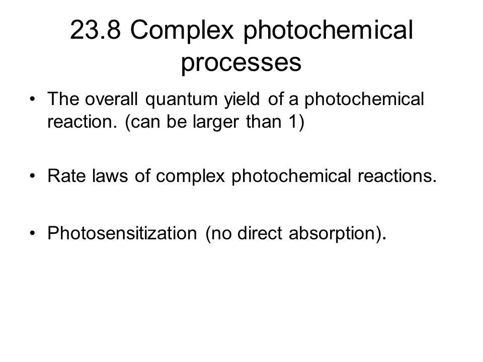 23.8 Complex photochemical processes