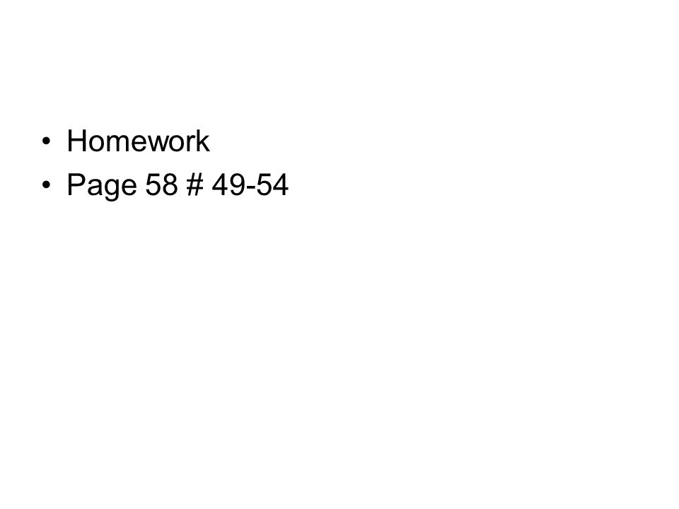 Homework Page 58 # 49-54