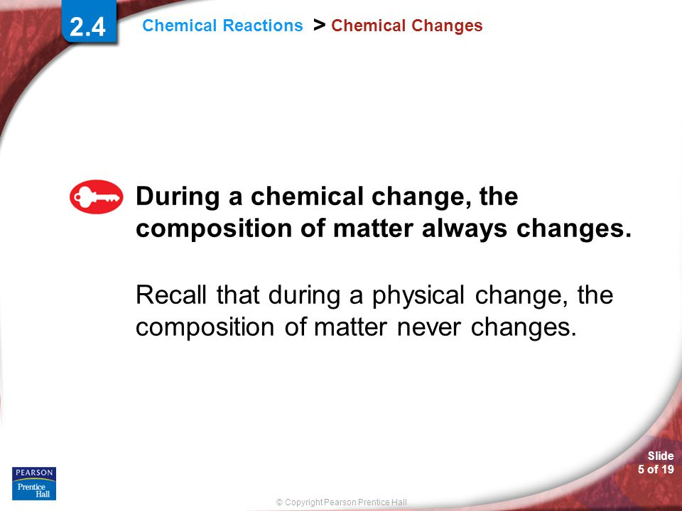 During a chemical change, the composition of matter always changes.