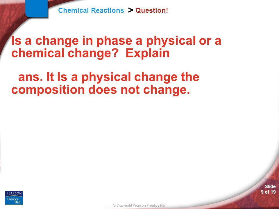 Question. Is a change in phase a physical or a chemical change.