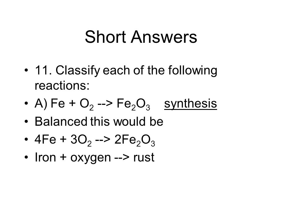 Short Answers 11. Classify each of the following reactions: