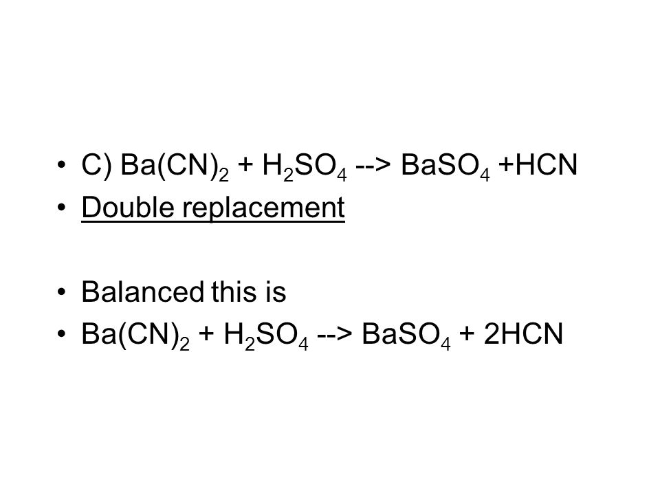 C) Ba(CN)2 + H2SO4 --> BaSO4 +HCN