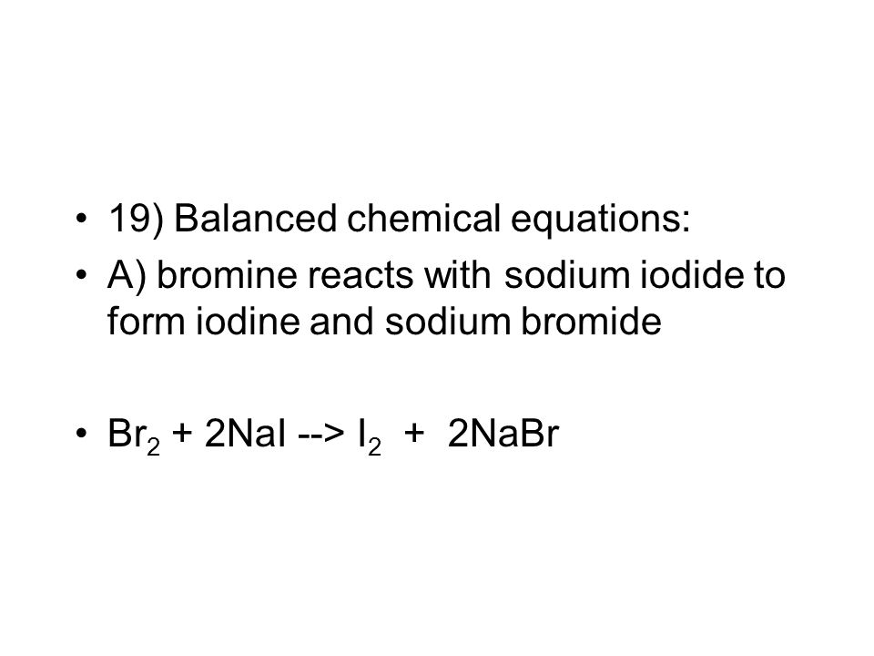 19) Balanced chemical equations: