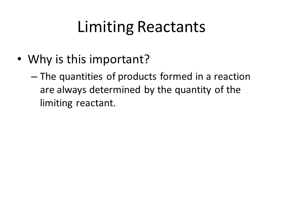 Limiting Reactants Why is this important
