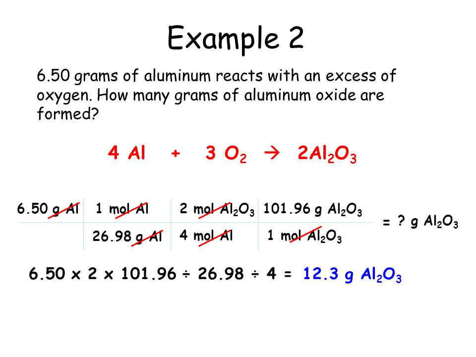 Example 2 6.50 grams of aluminum reacts with an excess of oxygen. How many grams of aluminum oxide are formed