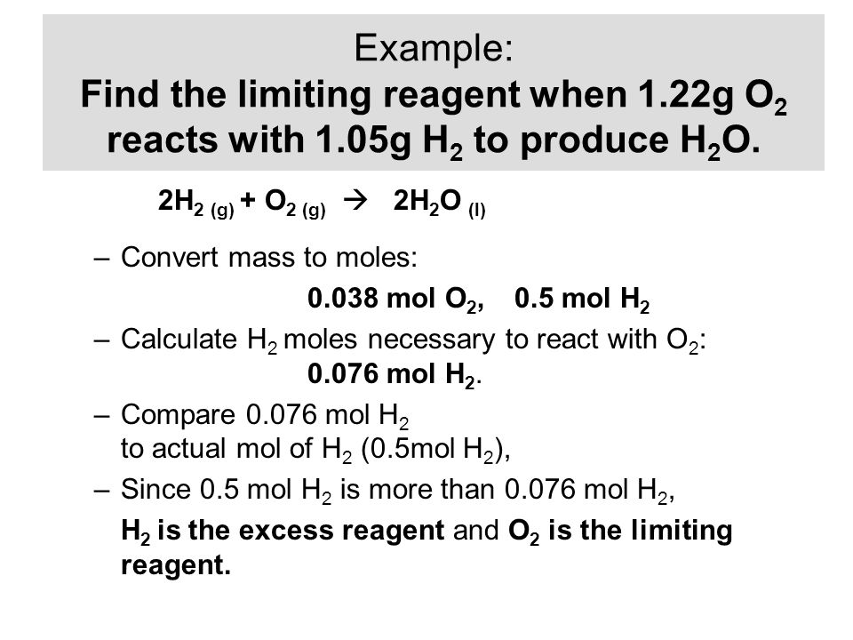 Example: Find the limiting reagent when 1. 22g O2 reacts with 1