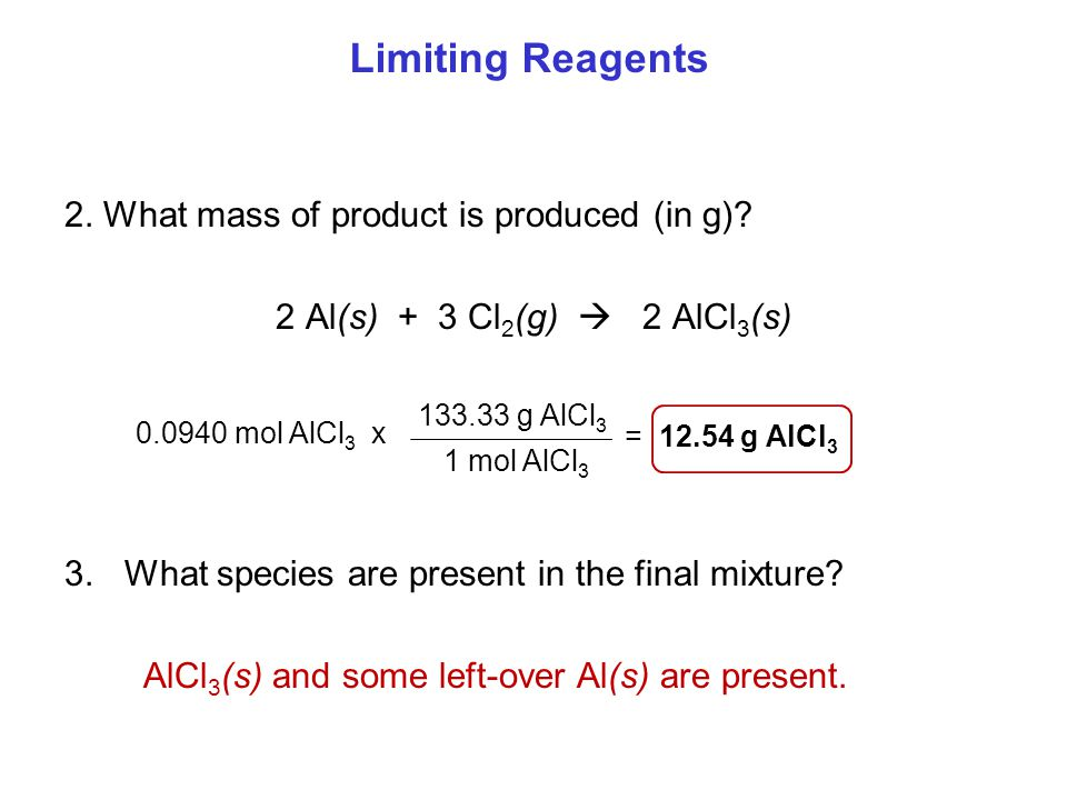 Limiting Reagents 2. What mass of product is produced (in g)