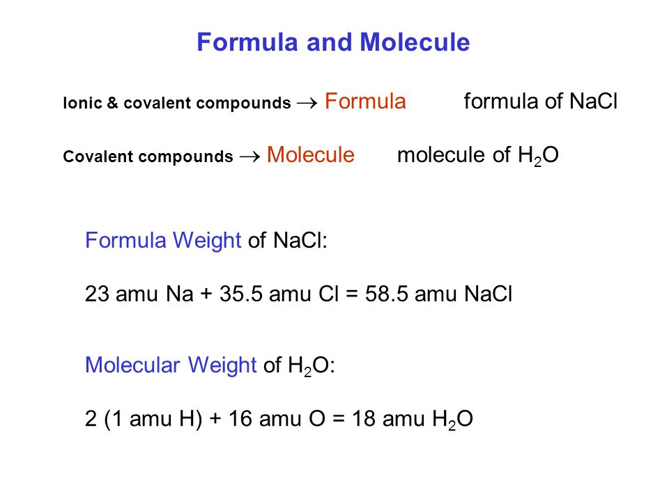 Formula and Molecule Formula Weight of NaCl: