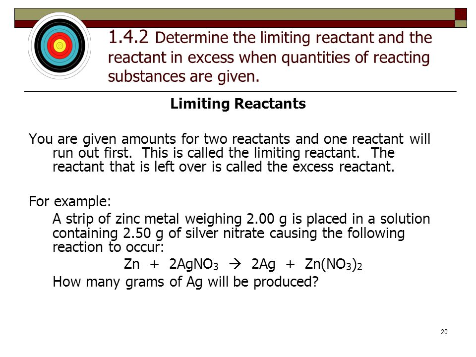 1.4.2 Determine the limiting reactant and the reactant in excess when quantities of reacting substances are given.