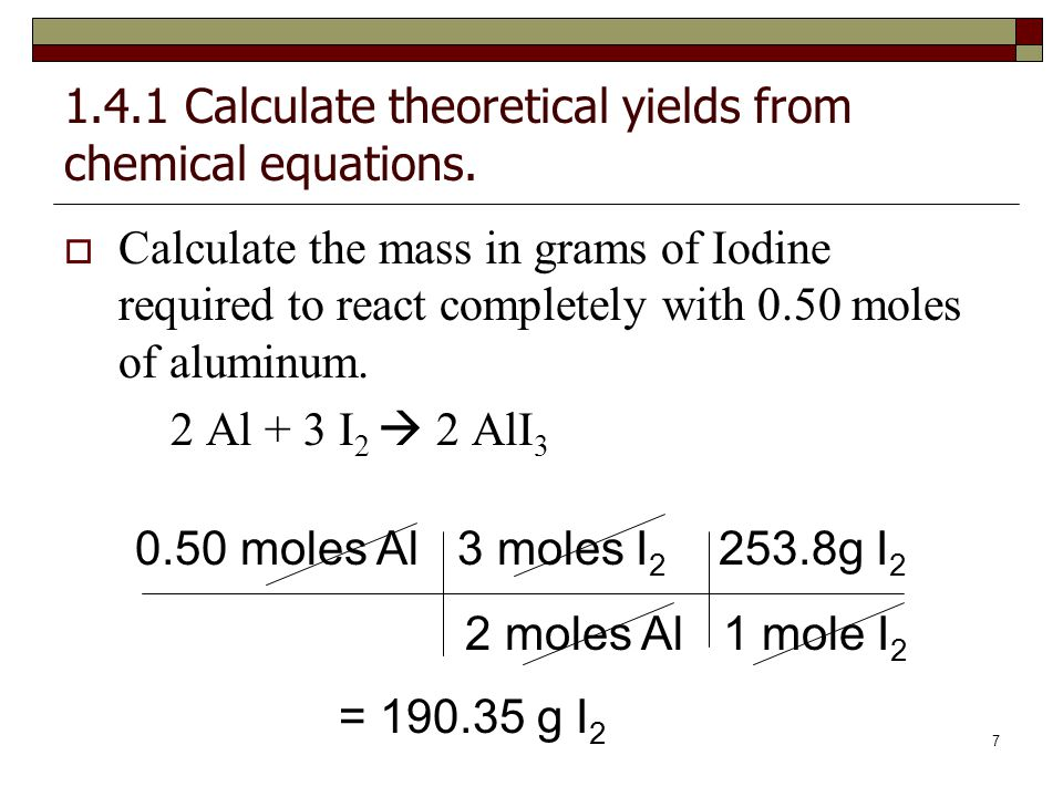 1.4.1 Calculate theoretical yields from chemical equations.
