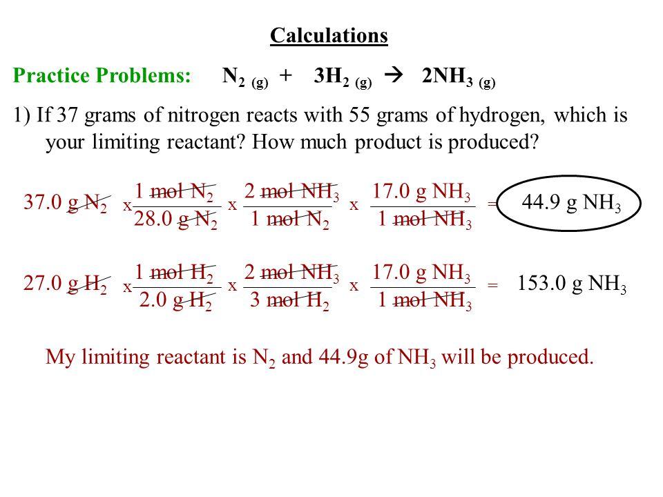 Practice Problems: N2 (g) + 3H2 (g)  2NH3 (g)