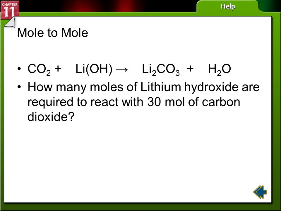 Mole to Mole CO2 + Li(OH) → Li2CO3 + H2O