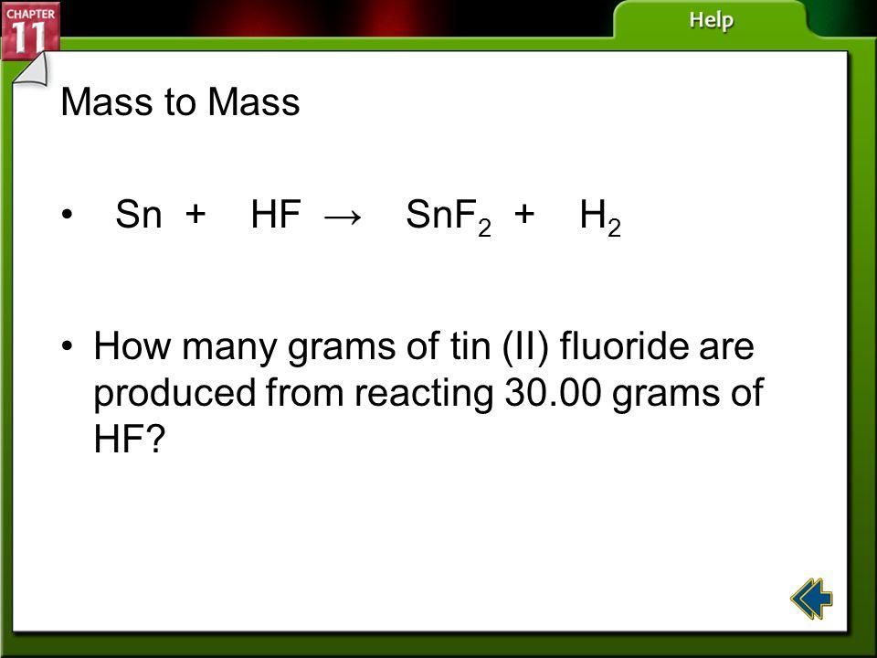 Mass to Mass Sn + HF → SnF2 + H2