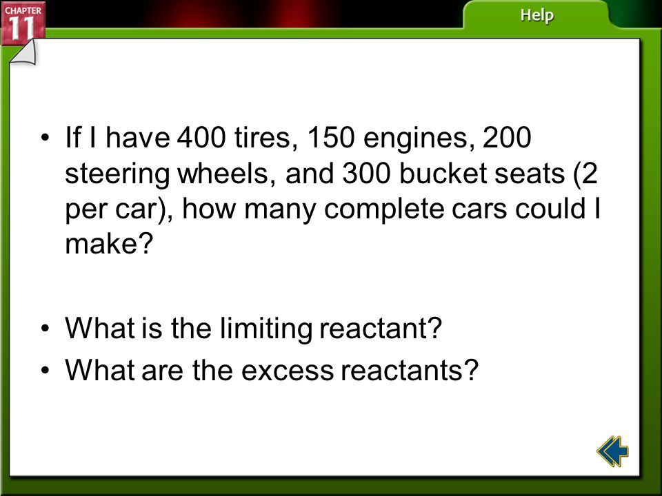 If I have 400 tires, 150 engines, 200 steering wheels, and 300 bucket seats (2 per car), how many complete cars could I make