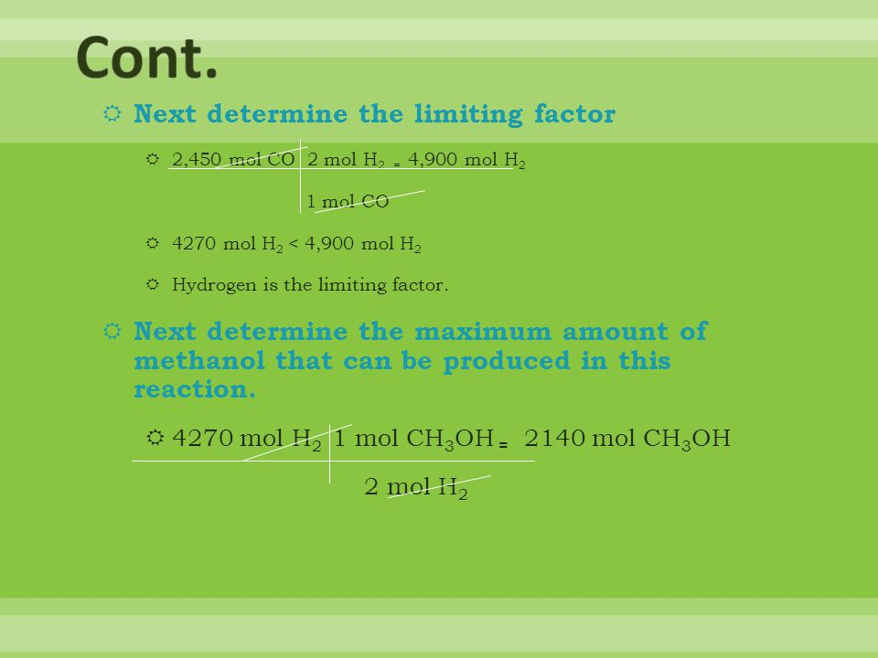 Cont. Next determine the limiting factor