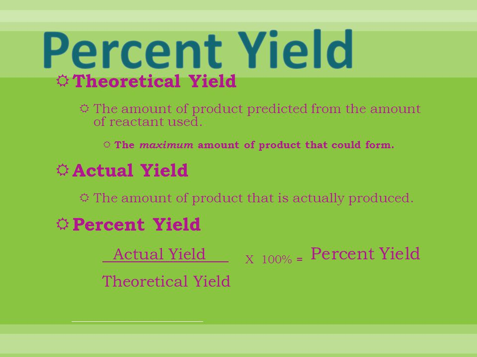 Percent Yield Theoretical Yield Actual Yield Percent Yield