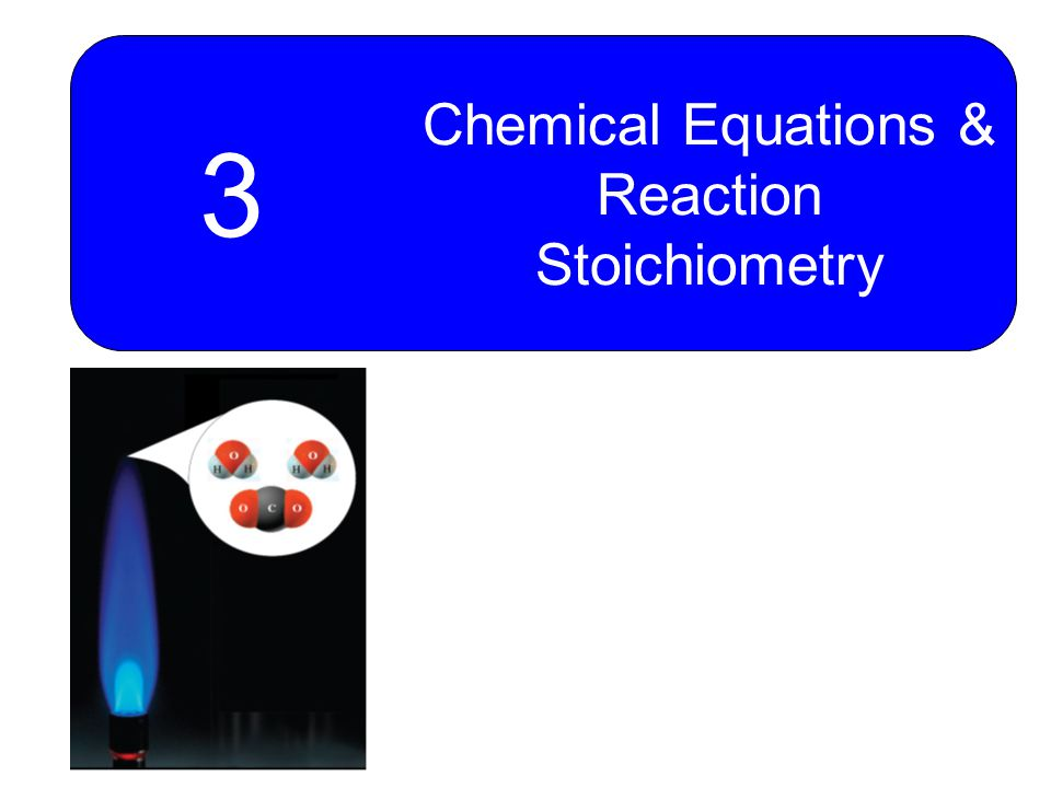 Chemical Equations & Reaction Stoichiometry