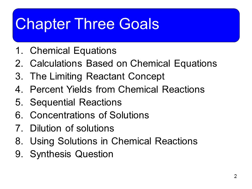 Chapter Three Goals Chemical Equations