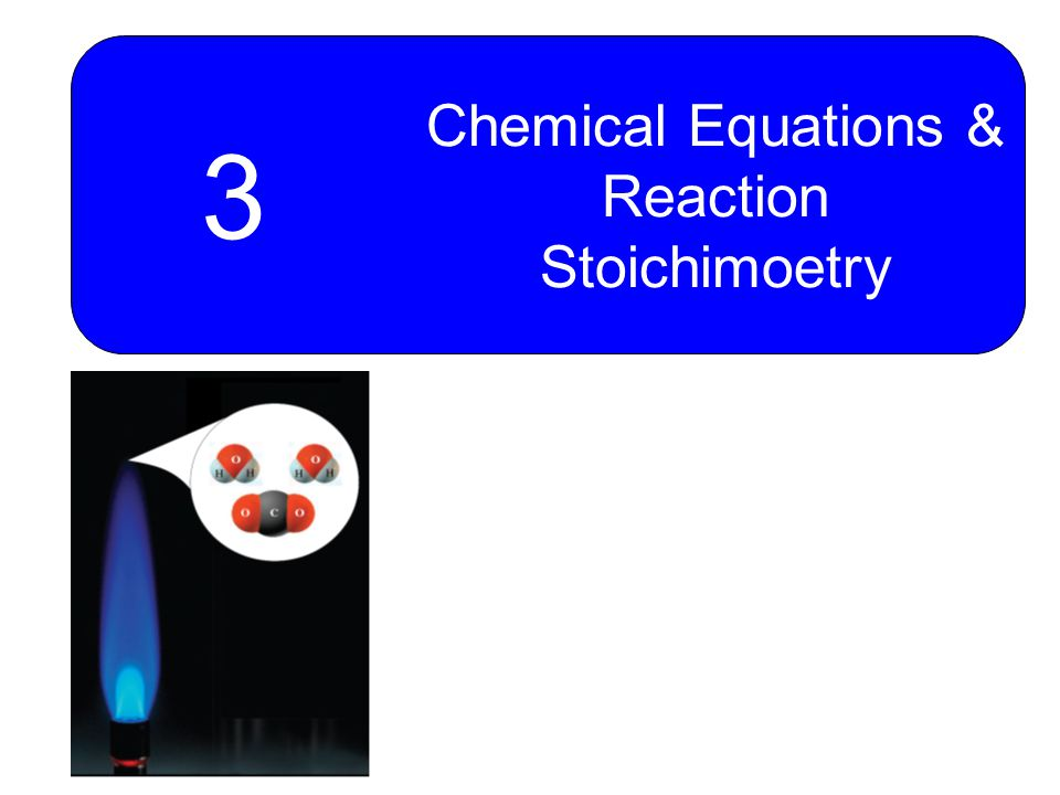 Chemical Equations & Reaction Stoichimoetry