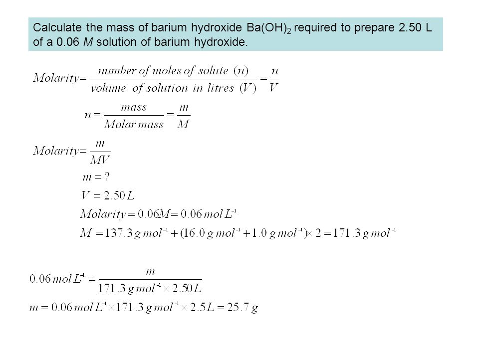 Calculate the mass of barium hydroxide Ba(OH)2 required to prepare 2