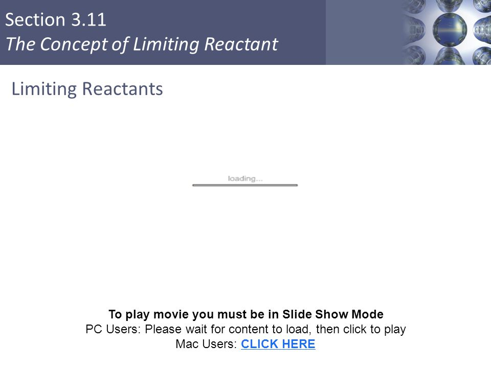 Limiting Reactants To play movie you must be in Slide Show Mode