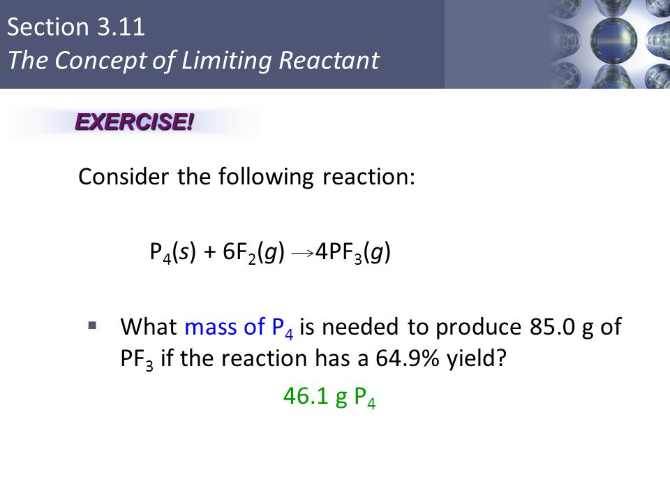 Consider the following reaction: P4(s) + 6F2(g) 4PF3(g)