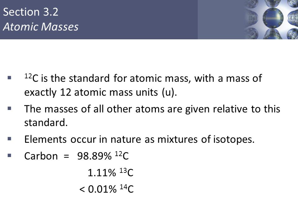 The masses of all other atoms are given relative to this standard.