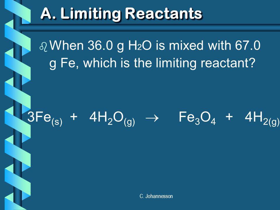 3Fe(s) + 4H2O(g)  Fe3O4 + 4H2(g)