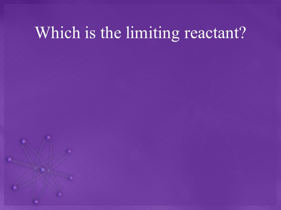 Which is the limiting reactant