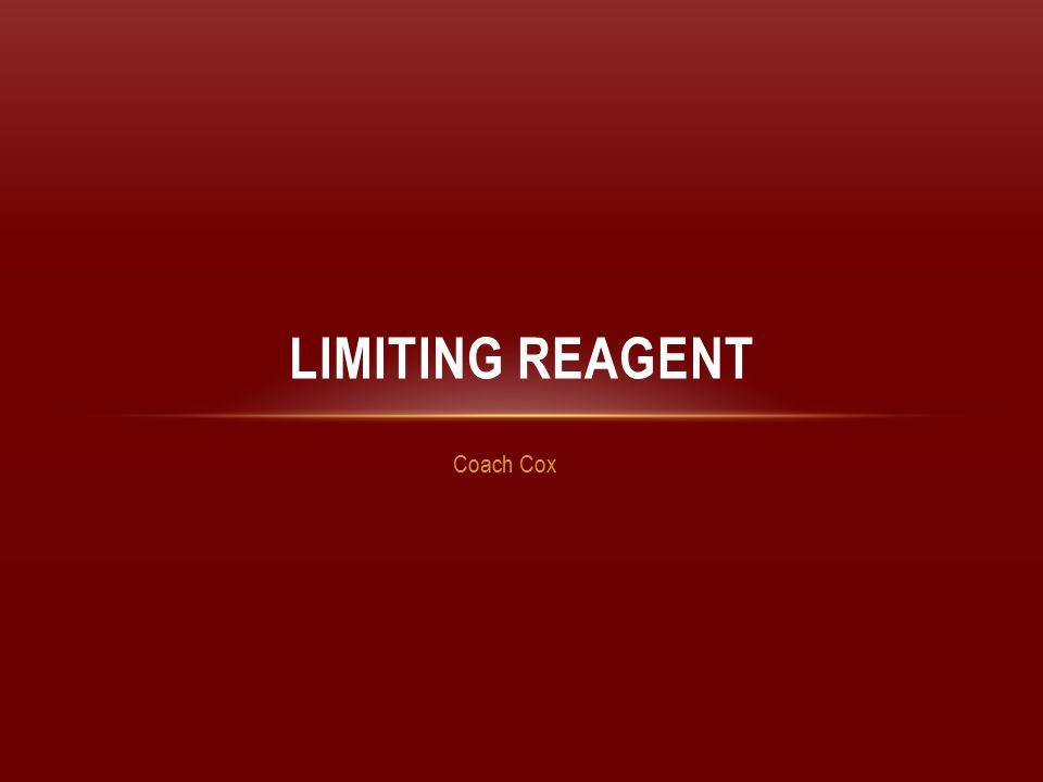 Limiting Reagent Coach Cox