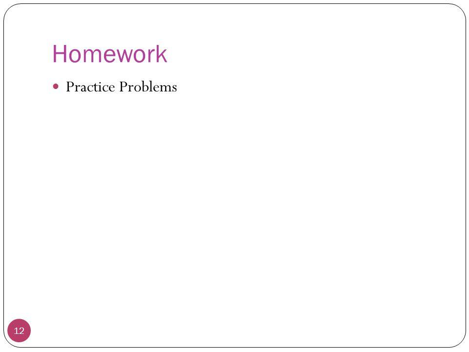 Homework Practice Problems