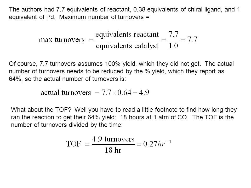 The authors had 7. 7 equivalents of reactant, 0