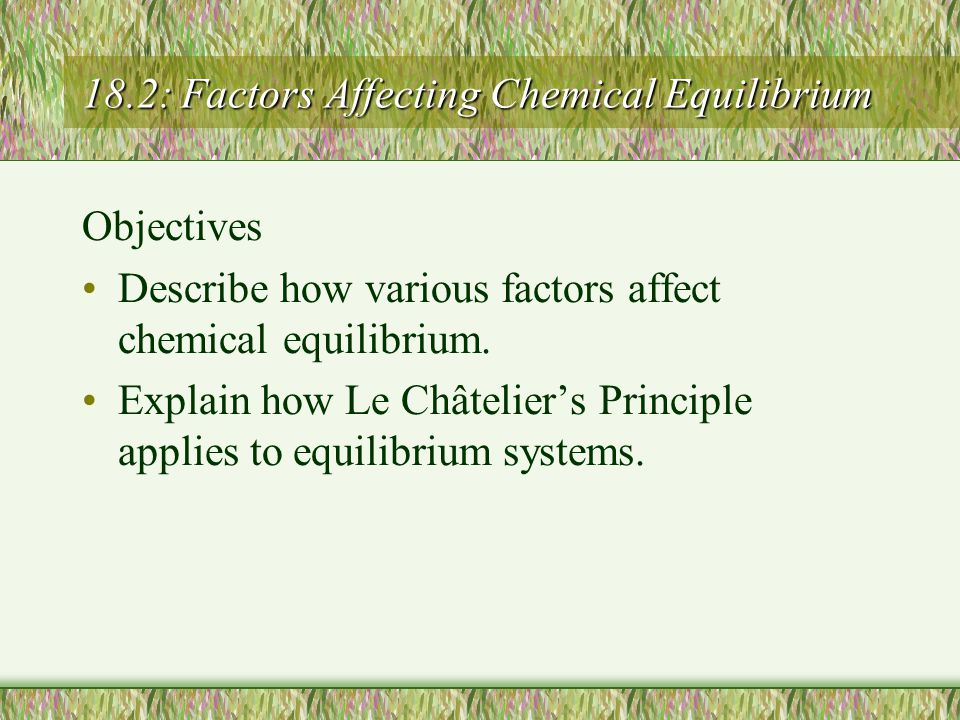 18.2: Factors Affecting Chemical Equilibrium