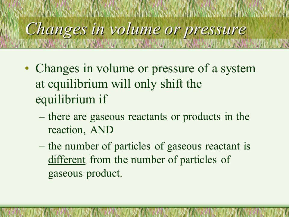 Changes in volume or pressure