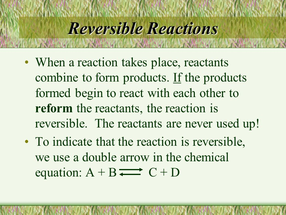 Reversible Reactions