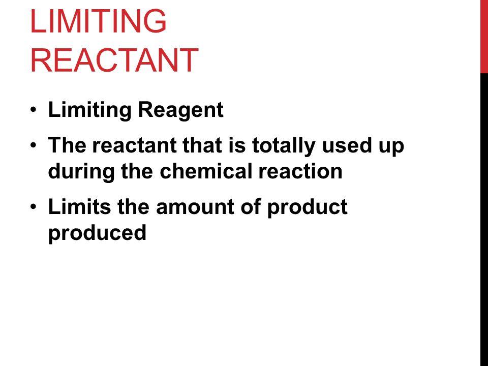 Limiting Reactant Limiting Reagent