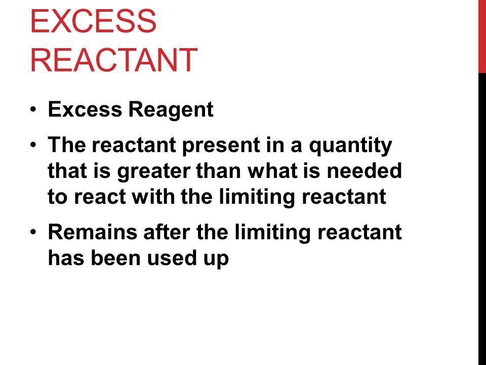 Excess Reactant Excess Reagent