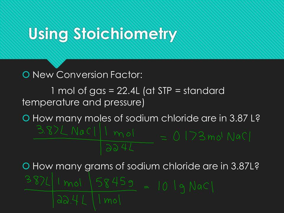 Using Stoichiometry New Conversion Factor:
