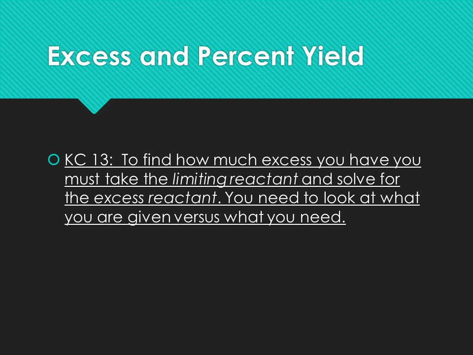 Excess and Percent Yield