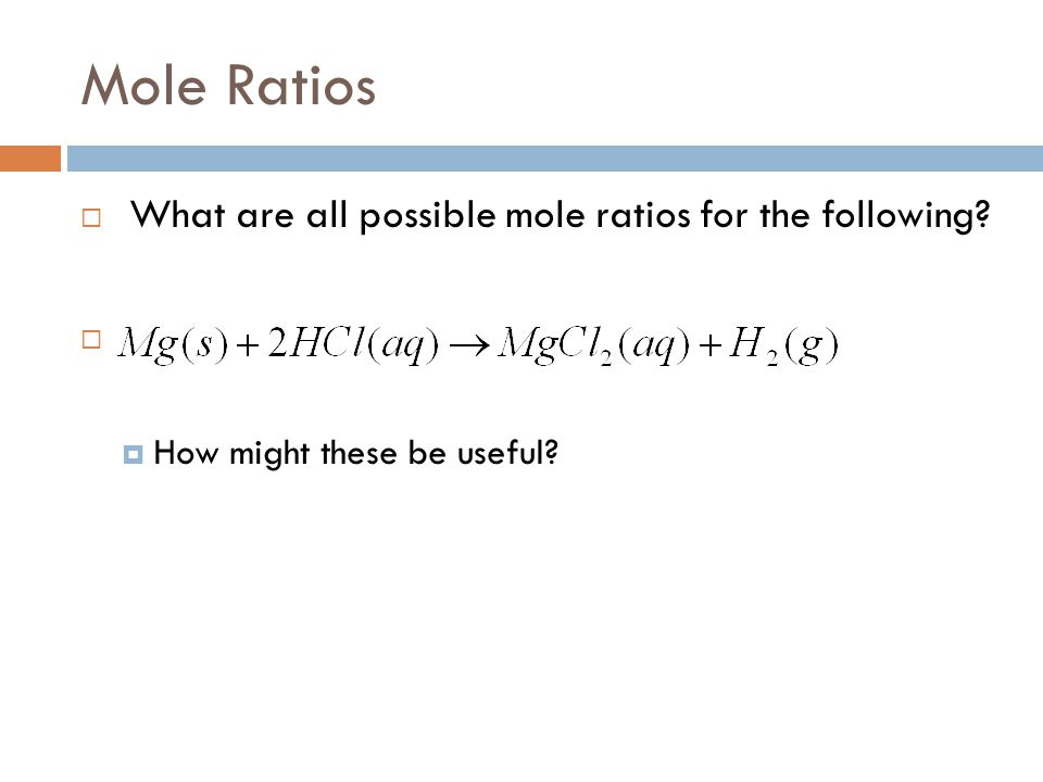 Mole Ratios What are all possible mole ratios for the following