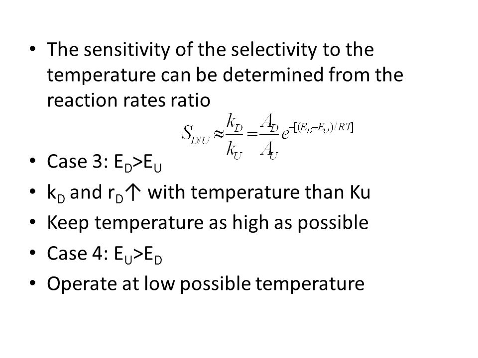 The sensitivity of the selectivity to the temperature can be determined from the reaction rates ratio