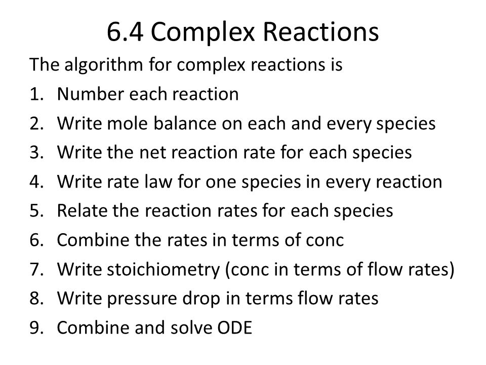 6.4 Complex Reactions The algorithm for complex reactions is