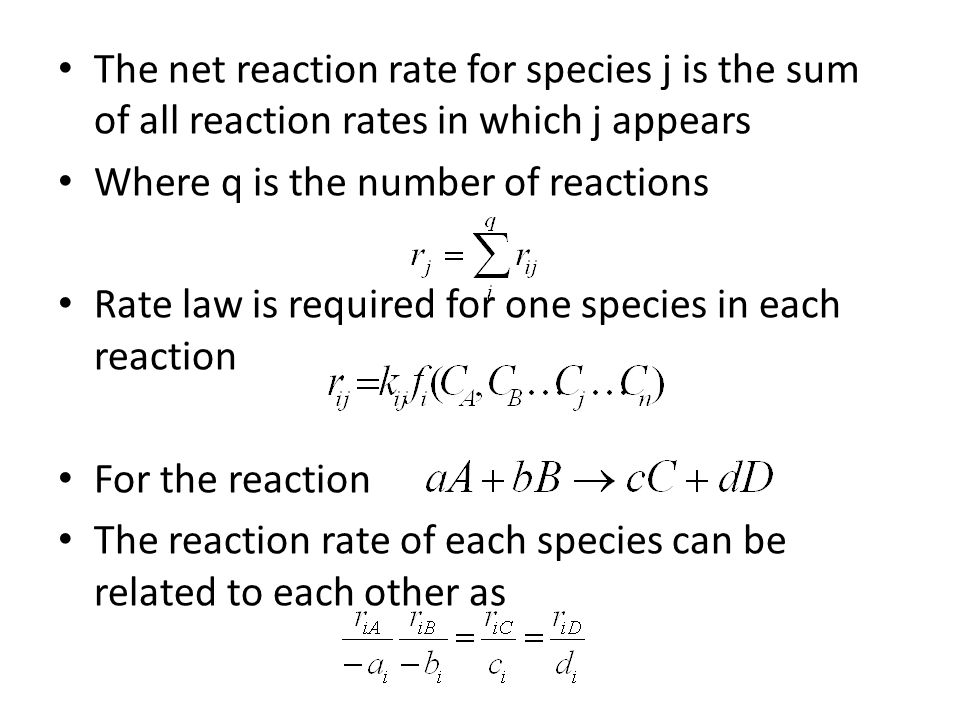 The net reaction rate for species j is the sum of all reaction rates in which j appears