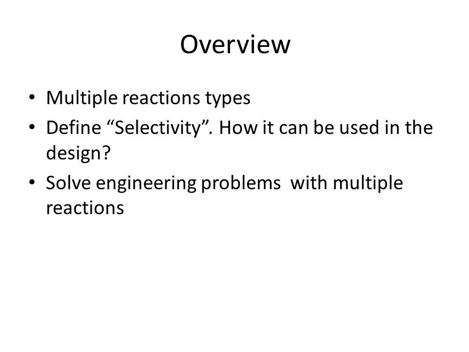 Overview Multiple reactions types