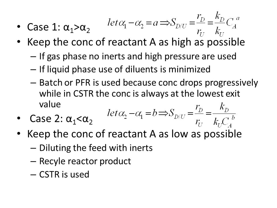 Keep the conc of reactant A as high as possible