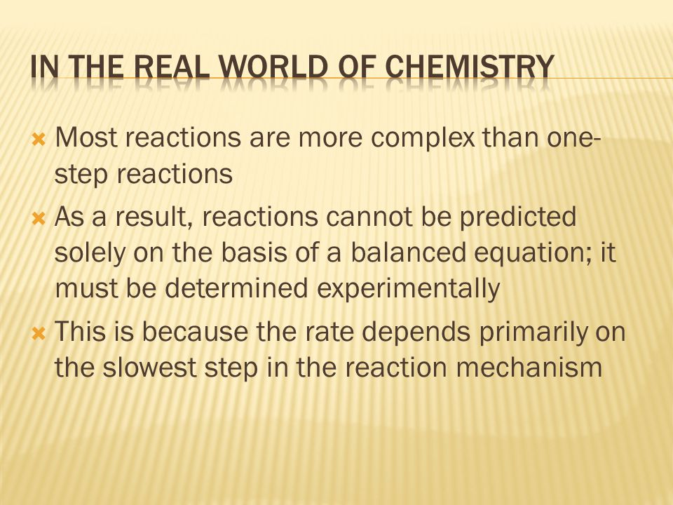 In the real world of chemistry