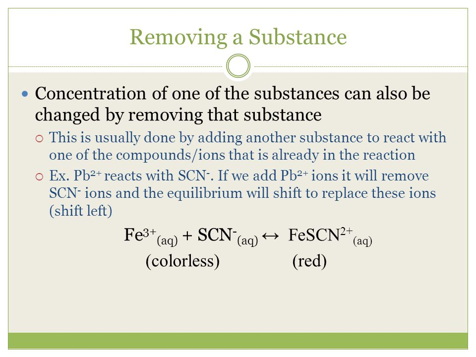 Removing a Substance Concentration of one of the substances can also be changed by removing that substance.